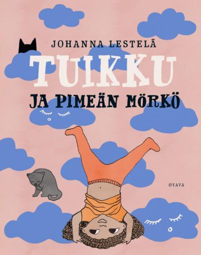 Tuikku ja pimeän mörkö -kirjan kansi: Tuikku seisoo päällään, kissa vieressä